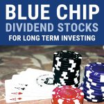Blue Chip Dividend Stocks For Long Term Investing
