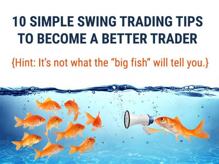 10 Simple Swing Trading Tips to Help You Trade Better