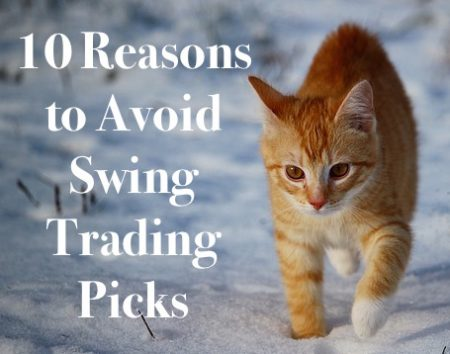 10 Reasons To Avoid Swing Trading Picks