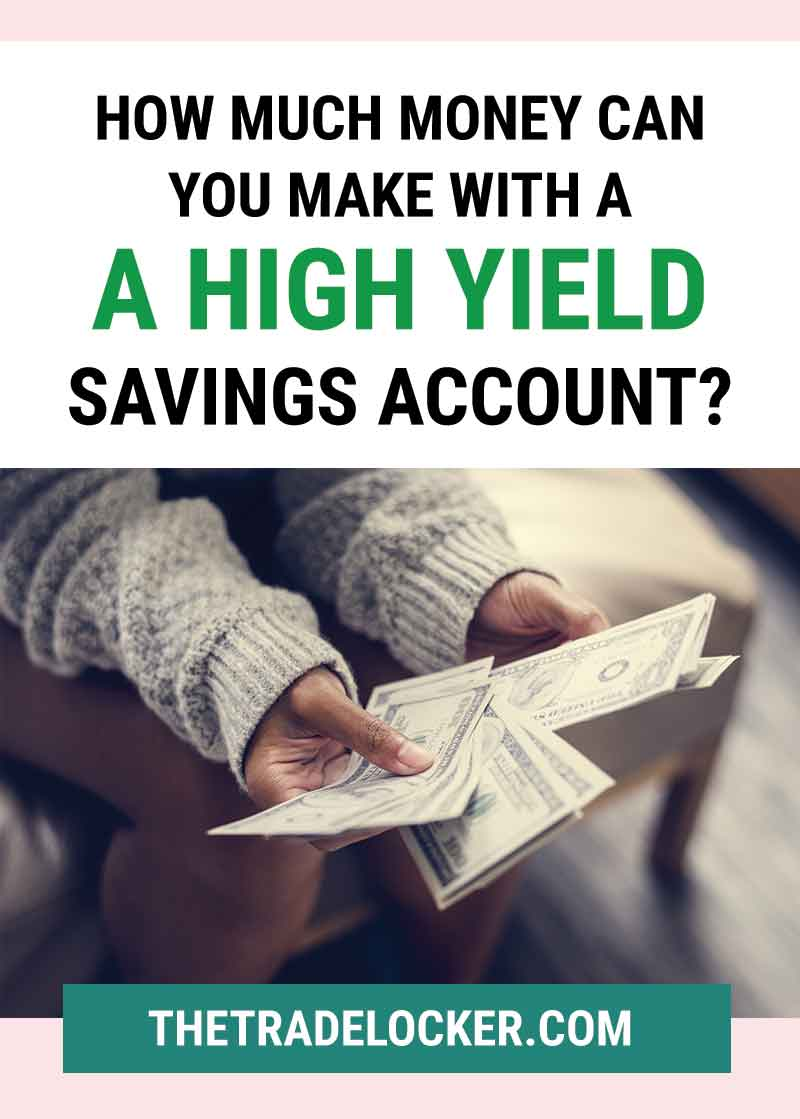 how much money can you make with high yield savings accounts